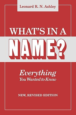 Image for What's in a Name?  Everything You Wanted to Know