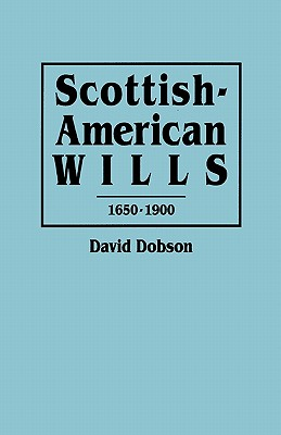 Image for Scottish-American Wills, 1650-1900