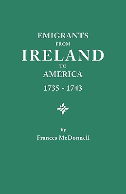 Image for Emigrants from Ireland to America, 1735-1743