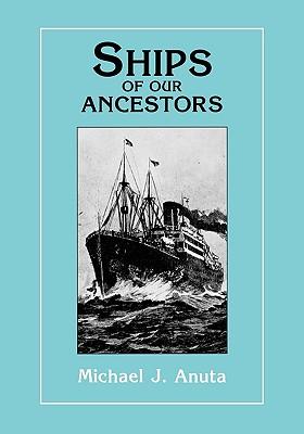 Ships of our Ancestors, Michael J. Anuta