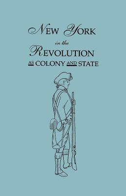 Image for New York in the Revolution as Colony and State [Together with Supplement]