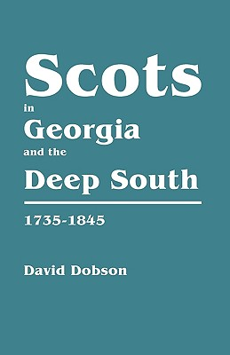 Image for Scots in Georgia and the Deep South, 1735-1845