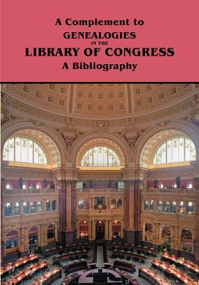 Image for A Complement to Genealogies in the Library of Congress: A Bibliography