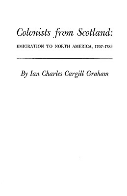 Image for Colonists from Scotland: Emigration to North America, 1707-1783