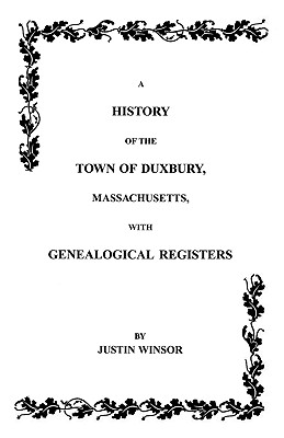 Image for History of the Town of Duxbury, Massachusetts with Genealogical Registers