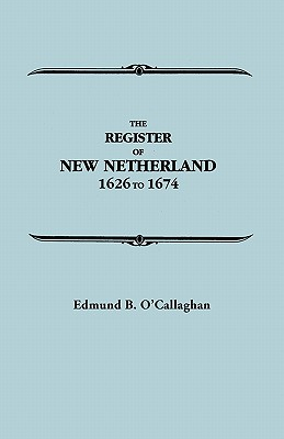 Image for The Register of New Netherland, 1626-1674