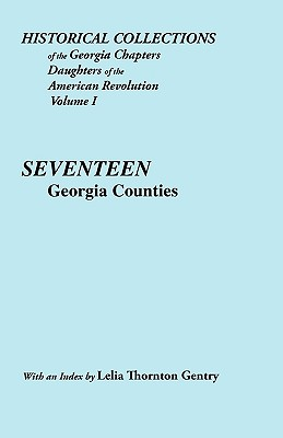 Image for Historical Collections of the Georgia Chapters Daughters of the American Revolution. Vol. 1: Seventeen Georgia Counties
