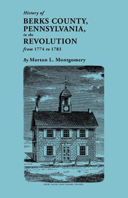 Image for History of Berks County, Pennsylvania in the Revolution, from 1774 to 1783