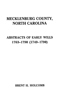 Image for Mecklenburg County, North Carolina. Abstracts of Early Wills, 1763-1790 (1749-1790)
