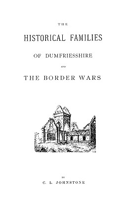 Image for The Historical Families of Dumfriesshire and the Border Wars
