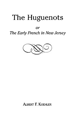Image for The Huguenots or Early French in New Jersey