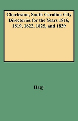 Image for Charleston, South Carolina City Directories for the Years 1816, 1819, 1822, 1825, and 1829