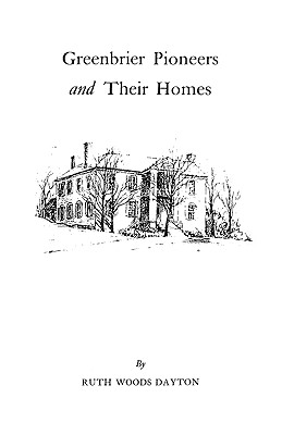 Image for Greenbrier [W. Va.] Pioneers and Their Homes