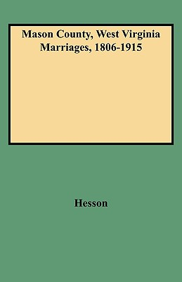 Image for Mason County, West Virginia Marriages, 1806-1915