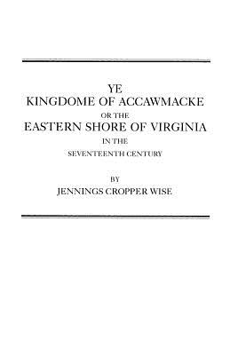 Image for Ye Kingdome of Accawmacke or the Eastern Shore of Virginia in the 17th Century