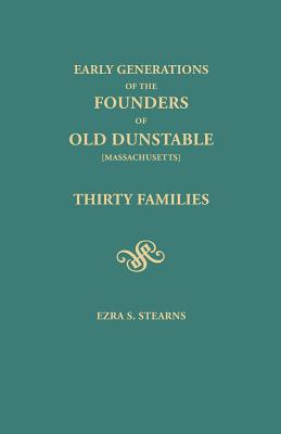 Image for Early Generations of the Founders of Old Dunstable: Thirty Families