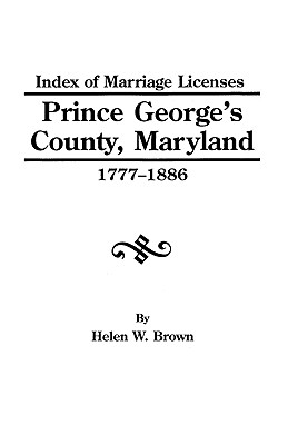 Image for Index of Marriage Licenses, Prince George's County, Maryland 1777-1886