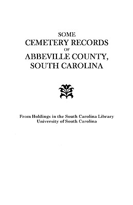 Image for Some Cemetery Records of Abbeville County, South Carolina