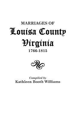 Image for Marriages of Louisa County, Virginia, 1766-1815