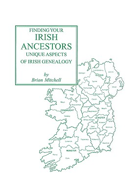 Image for Finding Your Irish Ancestors: Unique Aspects of Irish Genealogy