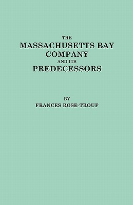 Image for The Massachusetts Bay Company and Its Predecessors