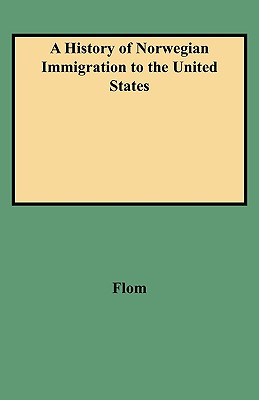 A History of Norwegian Immigration to the United States, Flom