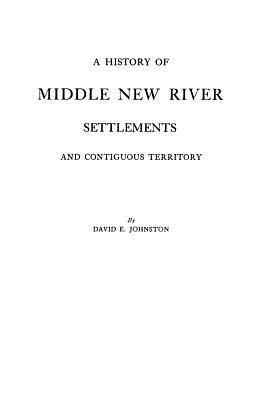 Image for A History of Middle New River Settlements and Contiguous Territory