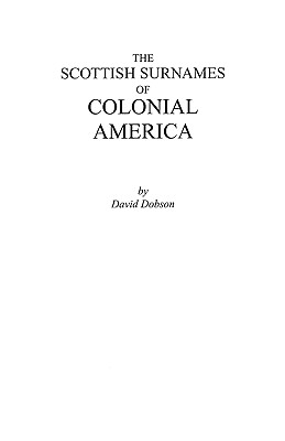 Scottish Surnames of Colonial America, David Dobson