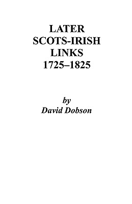 Image for Later Scots-Irish Links, 1725-1825
