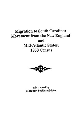 Migration to South Carolina: Movement from New England and Mid-Atlantic States, 1850 Census, Motes, Margaret Peckham; Motes