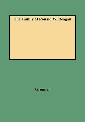 Image for The Family of Ronald W. Reagan