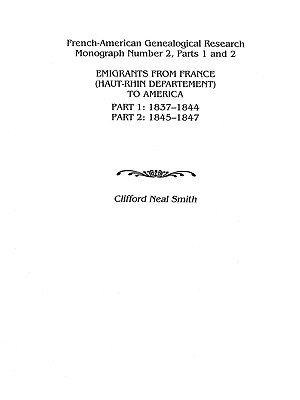 Image for Emigrants from France (Haut-Rhin Department) to America. Part 1 (1837-1844) and Part 2 (1845-1847)