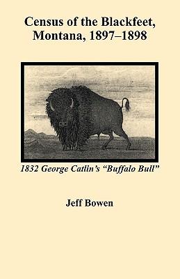 Image for Census of the Blackfeet, Montana, 1897-1898