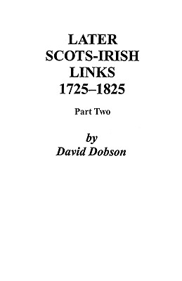 Image for Later Scots-Irish Links, 1725-1825. Part Two