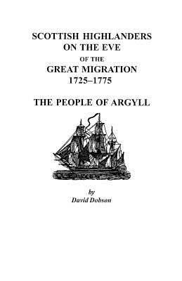 Image for Scottish Highlanders on the Eve of the Great Migration, 1725-1775: The People of Argyll