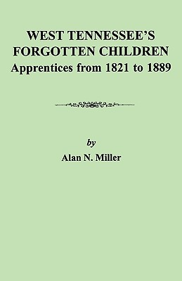 Image for West Tennessee's Forgotten Children: Apprentices from 1821 to 1889