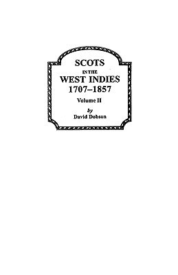 Image for Scots in the West Indies, 1707-1857. Volume II