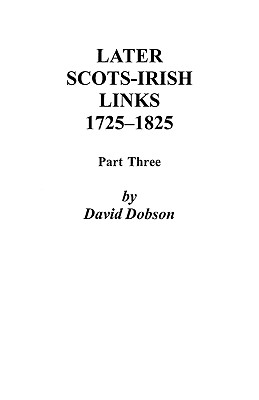 Image for Later Scots-Irish Links, 1725-1825: Part Three