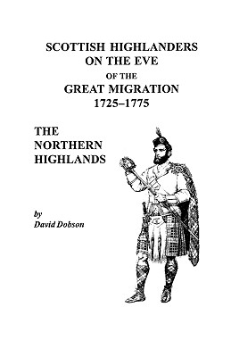 Image for Scottish Highlanders on the Eve of the Great Migration, 1725-1775: The Northern Highlands