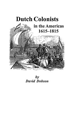 Image for Dutch Colonists in the Americas, 1615-1815