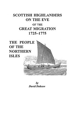 Image for Scottish Highlanders on the Eve of the Great Migration, 1725-1775: The People of the Northern Isles