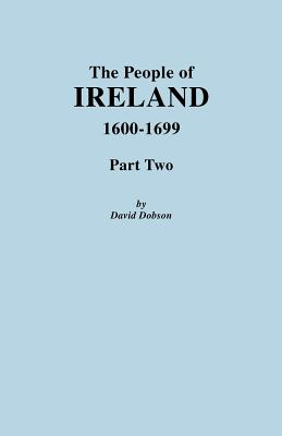 Image for The People of Ireland, 1600-1699. Part Two