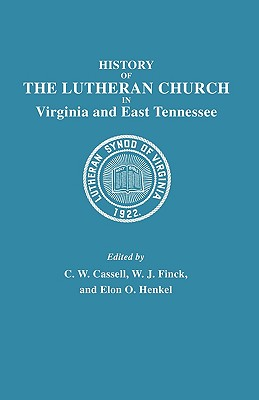 Image for History of the Lutheran Church in Virginia and East Tennessee
