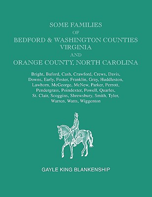 Image for Virginia and North Carolina Genealogies: Some Families of Bedford and Washington Counties, Virginia and Orange County, North Carolina