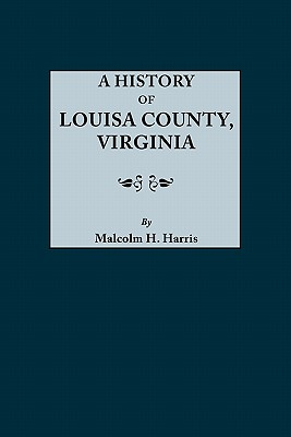 Image for A History of Louisa County, Virginia