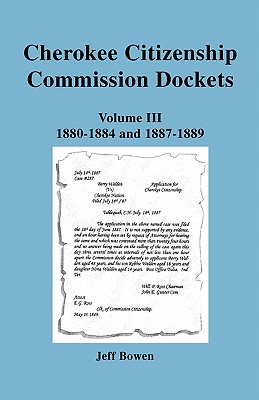 Image for Cherokee Citizenship Commission Dockets. Volume III: 1880-1884 & 1887-1889