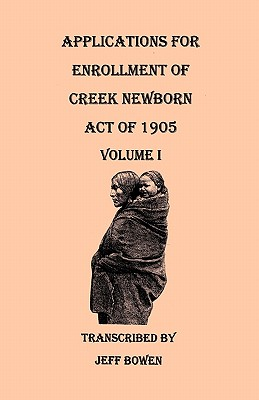Image for Applications for Enrollment of Creek Newborn--Act of 1905. Volume I