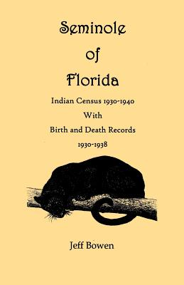 Image for Seminole of Florida. Indian Census, 1930-1940, With Birth and Death Records, 1930-1938