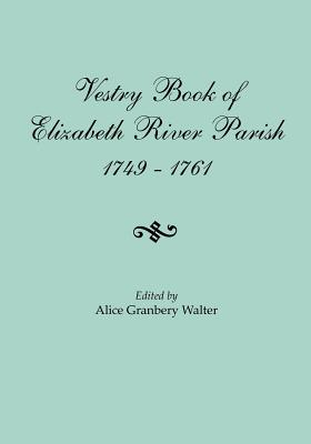 Image for The Vestry Book of Elizabeth River Parish [Virginia], 1749-1761