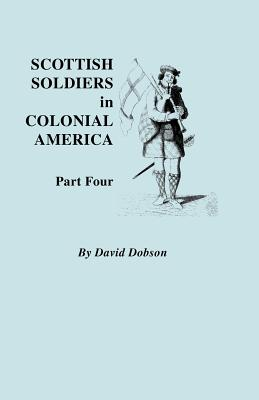 Image for Scottish Soldiers in Colonial America, Part Four